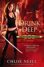 Chicagoland Vampires: Drink Deep 5 by Chloe Neill (2011, Paperback)