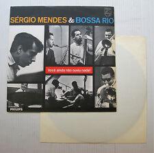 SERGIO MENDES & BOSSA RIO voce ainda não ouviu LP Philips orig Brazil Bossa Nova