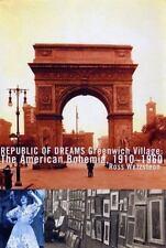 Republic of Dreams: Greenwich Village: The American Bohemia, 1910-1960  Near New