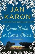A Mitford Novel: Come Rain or Come Shine Bk. 13 by Jan Karon (2016, Paperback)