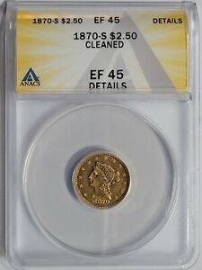 1870-S $2 1/2 Liberty Head Quarter Eagle $2.50 Anacs XF-45 Details