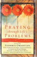 Praying Through Life's Problems, Stormie Omartian, Joni Eareckson Tada, Etc, New