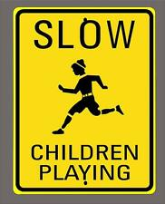 """SLOW - CHILDREN PLAYING"" 12"" X 18"" aluminum sign"