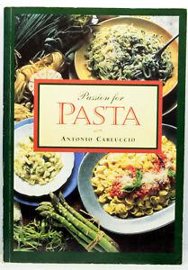 PASSION FOR PASTA ANTONIO CARLUCCIO LIBRO EDIZIONE INGLESE 1994 USATO ML3 72983