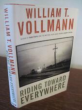 1st/1st Printing RIDING TOWARD EVERYWHERE William Vollmann MODERN LIterature