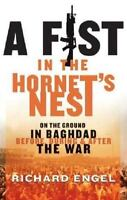A Fist in the Hornet's Nest: On the Ground in Baghdad Before, During & After ...