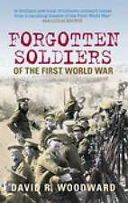 Forgotten Soldiers of the First World War: Lost Voices from the Middle...