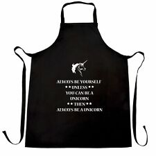 Always Be Yourself Chef's Apron Unless You Can Be A Unicorn Mythical Beast