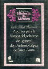Apuntes para la historia del gobierno del general don Antonio López de