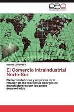 El Comercio Intraindustrial Norte-Sur: Elementos teóricos y empíricos de la rela