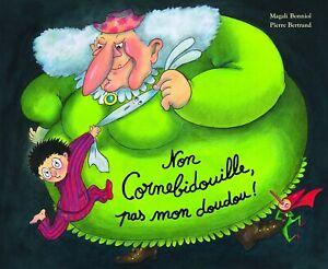 Non Cornebidouille, pas mon doudou ! — Pierre Bertrand Magali Bonniol EDL Album