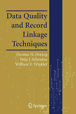 Data Quality and Record Linkage Techniques by William E. Winkler, Thomas N....