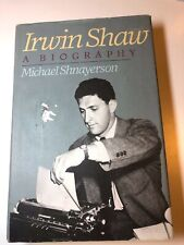 Irwin Shaw : A Biography by Michael Shnayerson