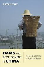 Contemporary Asia in the World: Dams and Development in China : The Moral...