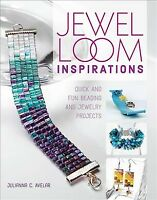 Jewel Loom Inspirations : Quick and Fun Beading and Jewelry Projects, Paperba...