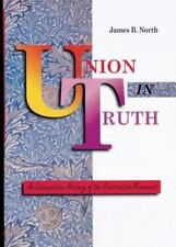 Union in Truth: An Interpretive History of the Restoration Movement, North, Jame