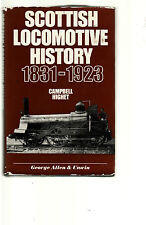SCOTTISH LOCOMOTIVE HISTORY 1831 - 1923 - CAMPBELL HIGHET   FIRST EDITION   ba