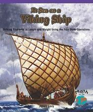 At Sea on a Viking Ship: Solving Problems of Length and Weight Using the Four Ma