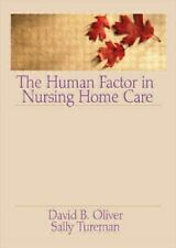 The Human Factor in Nursing Home Care (Activities, Adaptation & Aging) Oliver,