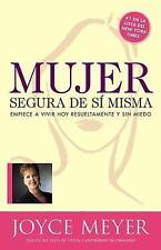 Mujer Segura de Si Misma by Joyce Meyer (2007, Paperback)