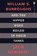 And the Hippos Were Boiled in Their Tanks by William S. Burroughs, Jack Kerouac (Paperback, 2009)