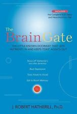 The Brain Gate: The Little-Known Doorway That Lets Nutrients in and Keeps Toxic