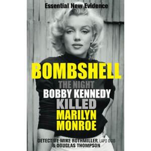 Bombshell: The Night Bobby Kennedy Killed Marilyn Monroe (Paperback), Books, New