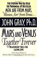 Mars and Venus Together Forever: Relationship Skills for Lasting Love by John Gr