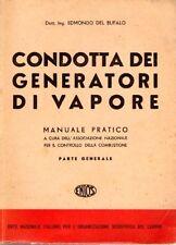 CONDOTTA DEI GENERATORI DI VAPORE EDMONDO DEL BUFALO 1943 PARTE GENARALE (TA880)