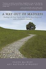 A Way Out of Madness : Dealing with Your Family after You've Been Diagnosed...