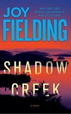 Shadow Creek : A Novel by Joy Fielding (2013, Paperback)