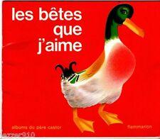 LES ALBUMS DU PERE CASTOR ° LES BETES QUE J'AIME ° 1996