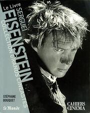 Cahiers du Cinéma. Le Livre : Sergueï Eisenstein. Stéphane Bouquet