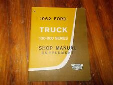 NOS 1962 FORD F100 - F800 SERIES TRUCKS FACTORY SHOP SERVICE MANUAL SUPPLEMENT