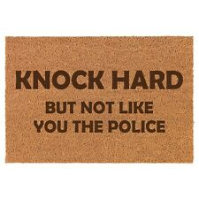 Coir Door Mat Entry Doormat Knock Hard But Not Like You The Police Funny