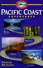 Pacific Coast Adventures (The Road Trip Adventure Series), Bridges, Fraser, 0761
