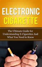 Electronic Cigarette Ultimate Guide for Understanding E-Ciga by Lincoln Caesar
