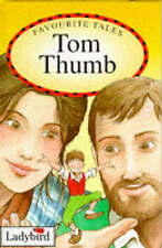 Tom Thumb (Ladybird Favourite Tales), Grimm, Jacob & Grimm, Wilhelm & Daly, Audr