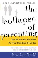 The Collapse of Parenting : How We Hurt Our Kids When We Treat Them Like...
