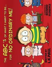 The ABC's of What I Want to Be... for NO ORDINARY ME! by L. Paul (2013,...