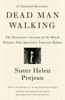 Dead Man Walking : The Eyewitness Account of the Death Penalty That Sparked a Na