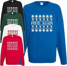 Piste Again Sweatshirt Christmas Jumper Top Xmas Funny Drinking Skiing Gift Joke