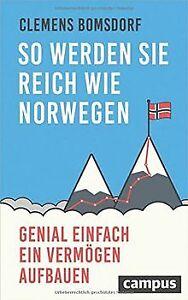 So werden Sie reich wie Norwegen: Genial einfach ein Ver... | Buch | Zustand gut