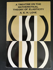 Treatise on the Mathematical Theory of Elasticity by Augustus E. Love