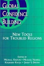 Global Confidence Building: New Tools for Troubled Regions by
