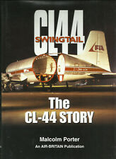 The Canadair CL 44 Story Swingtail Aircraft by Malcolm Porter Book