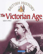 The Victorian Age: 1837-1914 (British History),Harrison, James (Edited By.),New