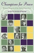 Champions for Peace : Women Winners of the Nobel Peace Prize by Judith Hicks...