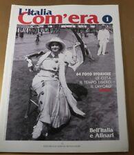 L'ITALIA COM' ERA N° 1 - ED. MONDADORI 2003 - 64 FOTO STORICHE - NUOVO