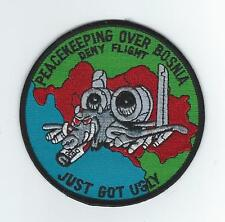 """PEACEKEEPING OVER BOSNIA JUST GOT UGLY-DENY FLIGHT""  A-10 patch"
